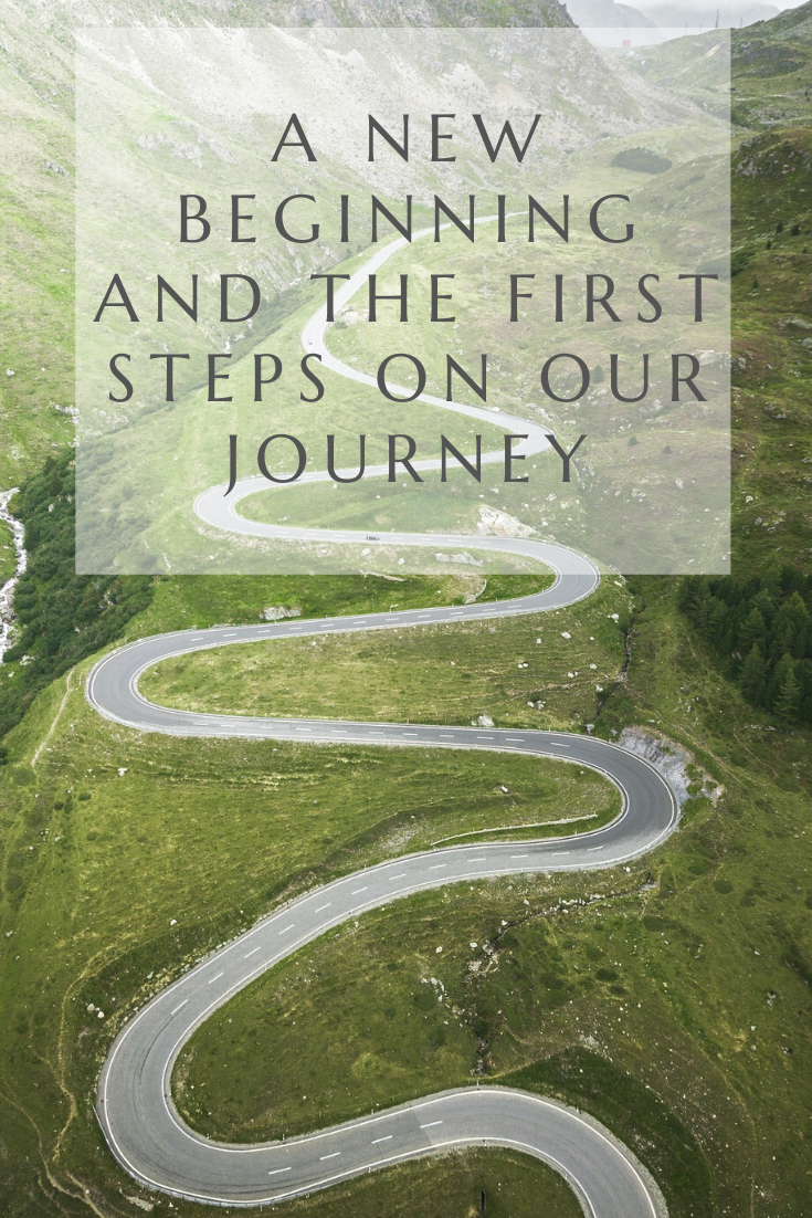 A new beginning and the first steps on our journey