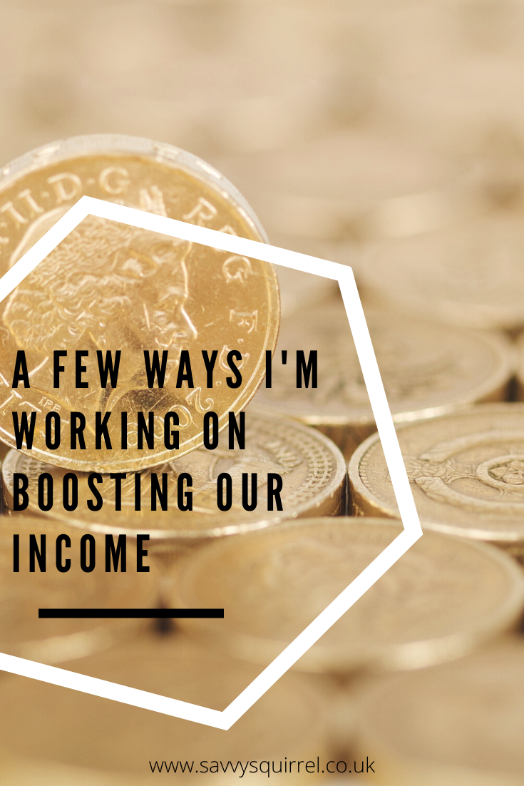 A few ways I'm working on boosting our income