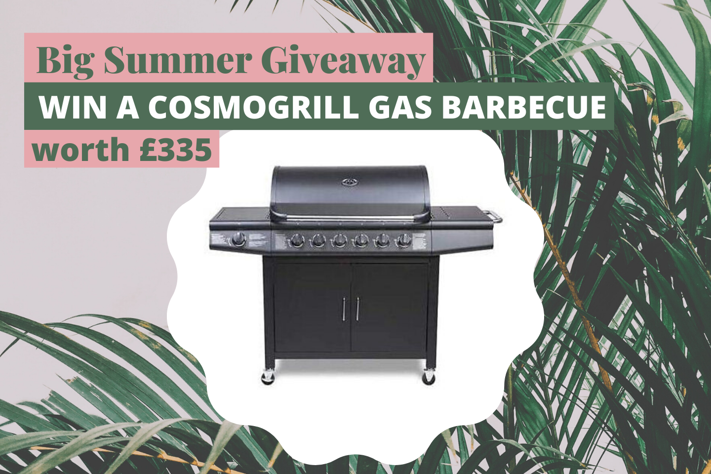 Win a CosmoGrill 6+1 Gas Barbecue worth £335!
