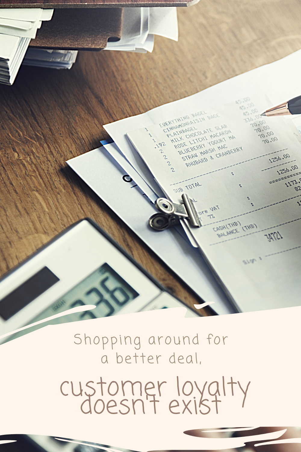 Shopping around for a better deal, customer loyalty doesn't exist