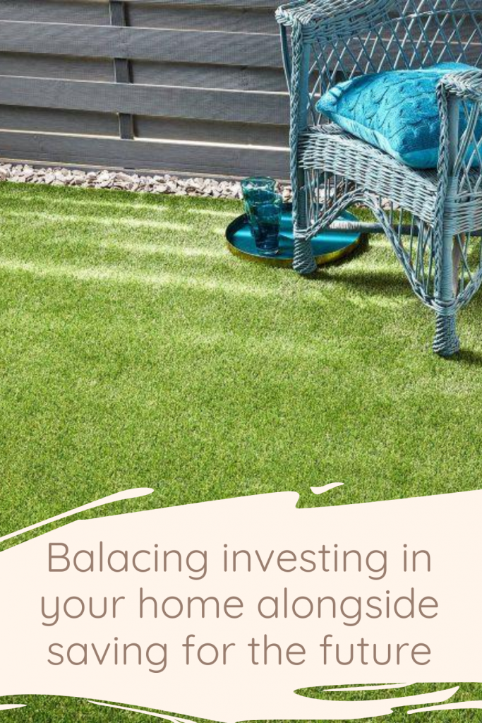 Balacing investing in your home alongside saving for the future