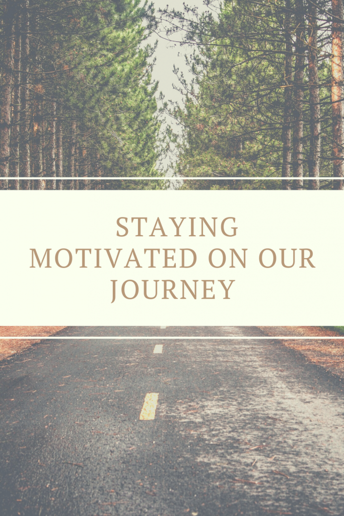 Staying motivated on our journey