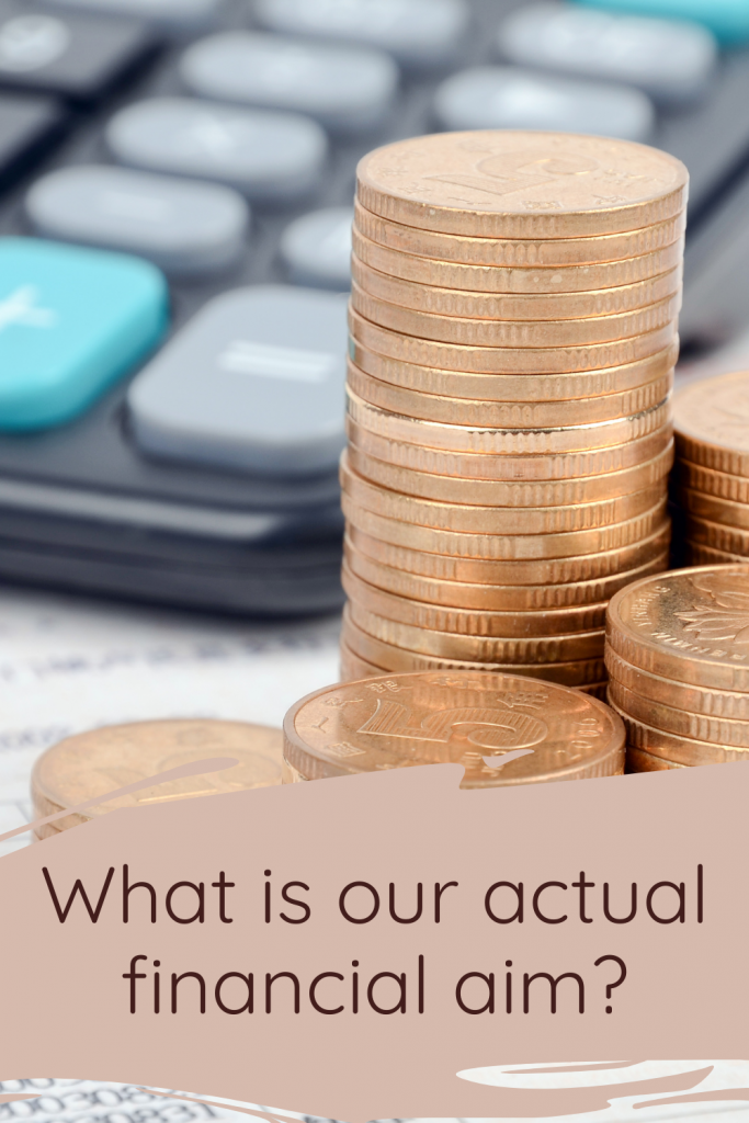 What is our actual financial aim?