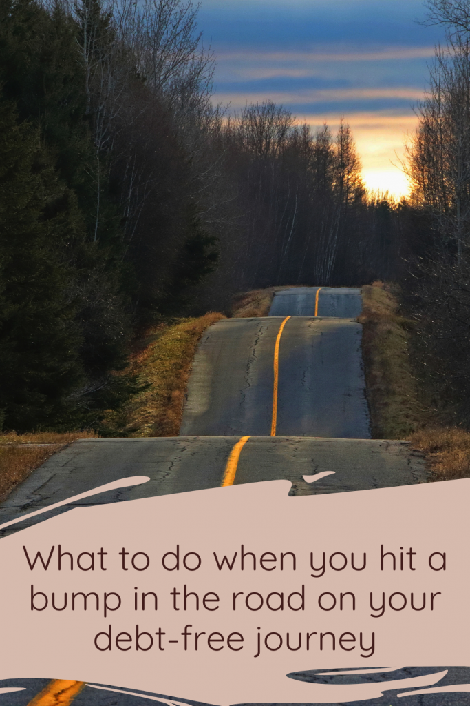 What to do when you hit a bump in the road on your debt-free journey