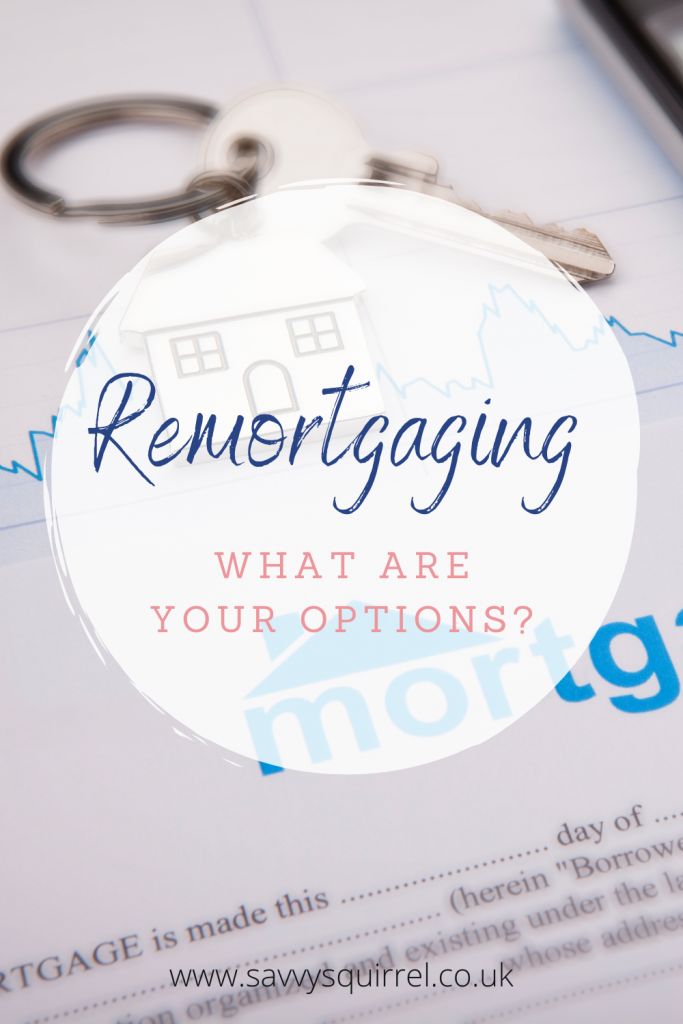 Remortgaging, what are your options?