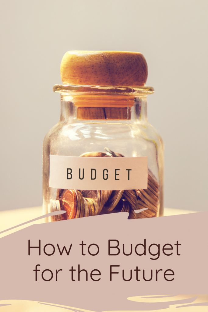 How to Budget for the Future