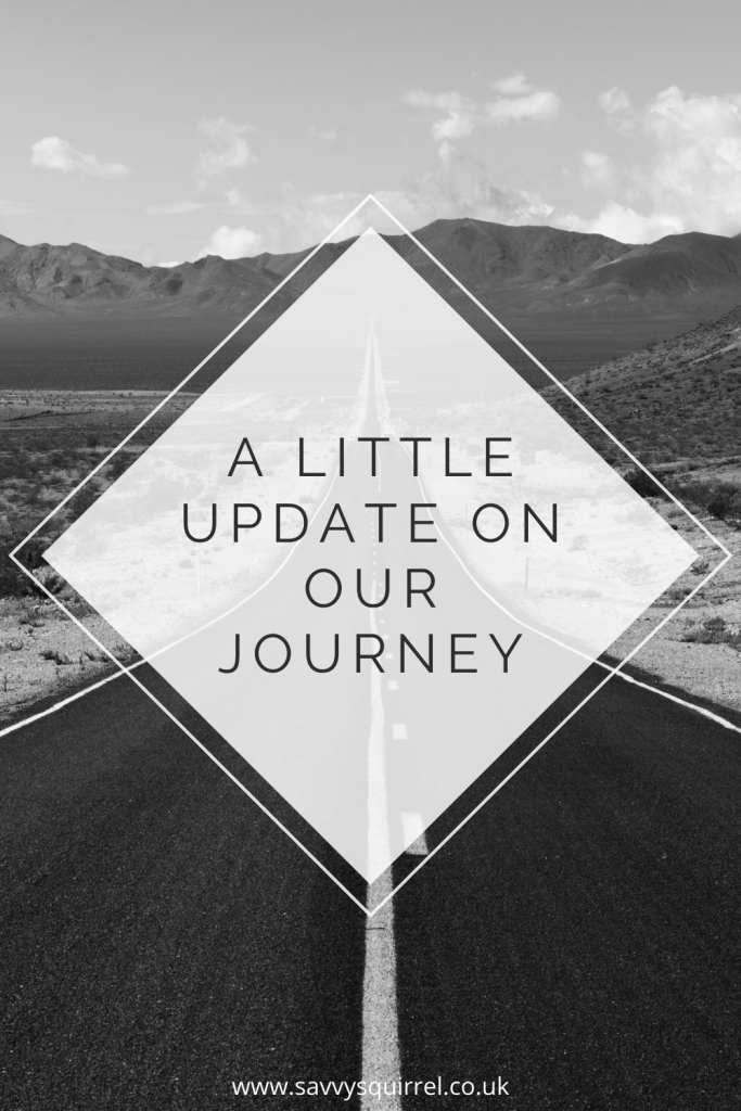 A little update on our journey