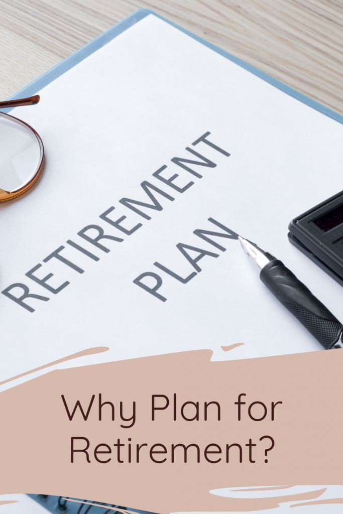 Why Plan for Retirement